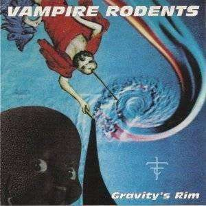 Vampire Rodents | Gravity's Rim,CD,The CD Exchange
