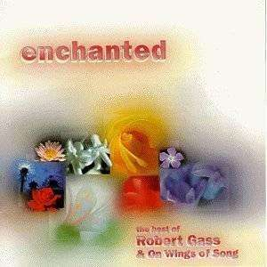 Gass, Robert & On Wings Of Song | Enchanted: The Best Of,CD,The CD Exchange