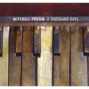 Froom, Mitchell | A Thousand Days - The CD Exchange