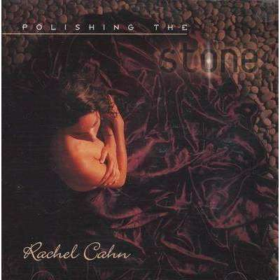 Cahn, Rachel | Polishing The Stone,CD,The CD Exchange