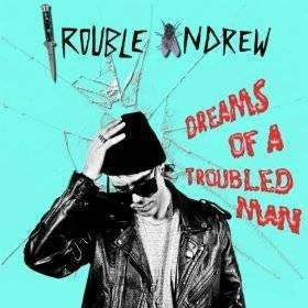 Trouble Andrew | Dreams Of A Troubled Man,CD,The CD Exchange