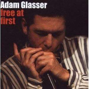 Glasser, Adam | Free At First,CD,The CD Exchange