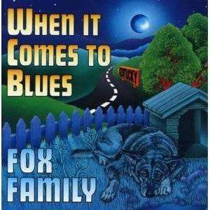 Fox Family | When It Comes To Blues,CD,The CD Exchange