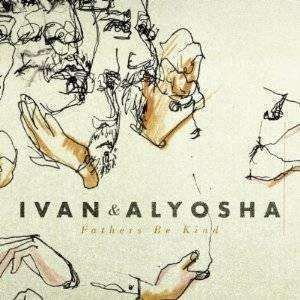 Ivan & Alyosha | Fathers Be Kind (EP),CD,The CD Exchange