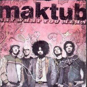 Maktub | Say What You Mean - The CD Exchange