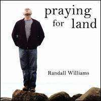 Williams, Randall | Praying For Land,CD,The CD Exchange
