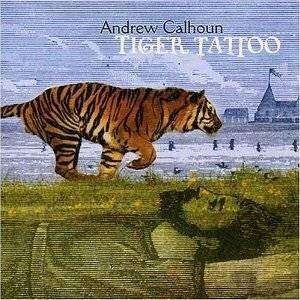 Calhoun, Andrew | Tiger Tattoo,CD,The CD Exchange