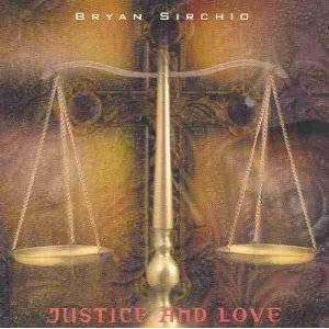 Sirchio, Bryan | Justice And Love,CD,The CD Exchange