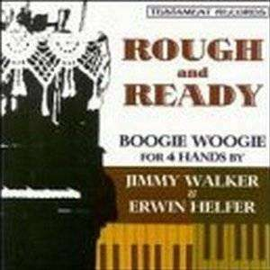 Jimmy Walker & Erwin Helfer - Rough And Ready: Boogie Woogie For 4 Hands - CD - The CD Exchange