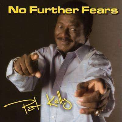 Kelly, Pat | No Further Fears (OOP),CD,The CD Exchange