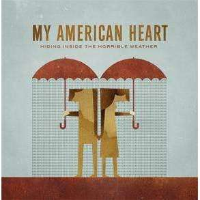 My American Heart | Hiding Inside The Horrible Weather,CD,The CD Exchange