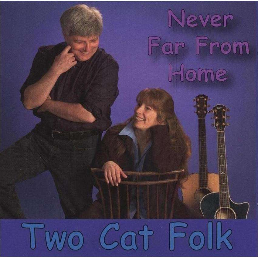Two Cat Folk | Never Far From Home - The CD Exchange