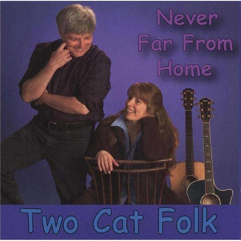 Two Cat Folk | Never Far From Home,CD,The CD Exchange