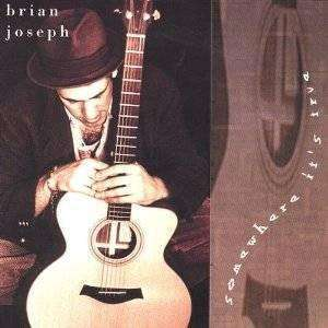 Joseph, Brian | Somewhere It's True,CD,The CD Exchange