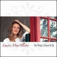 MacAllister, Laurie | The Things I Choose To Do,CD,The CD Exchange
