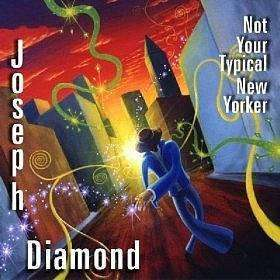 Diamond, Joseph | Not Your Typical New Yorker,CD,The CD Exchange
