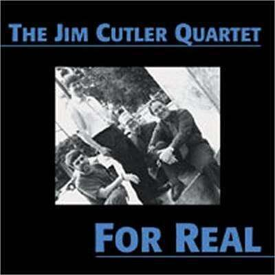Cutler, Jim (Quartet) | For Real,CD,The CD Exchange