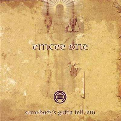 Emcee One | Somebody's Gotta Tell 'Em,CD,The CD Exchange