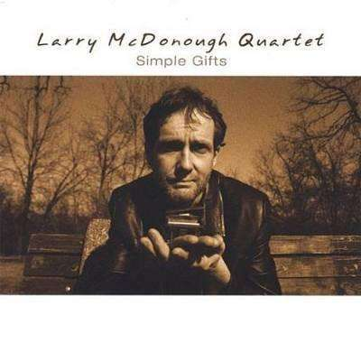 McDonough, Larry (Quartet) | Simple Gifts,CD,The CD Exchange