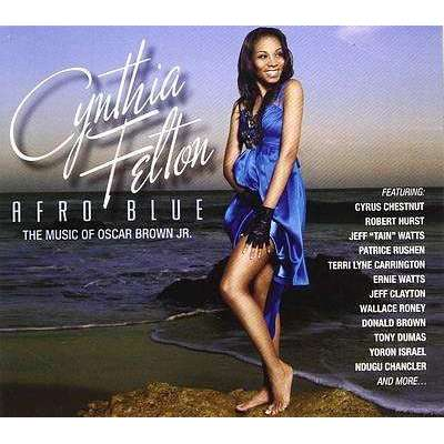 Felton, Cynthia | Afro Blue: The Music Of Oscar Brown Jr. (OOP) - The CD Exchange