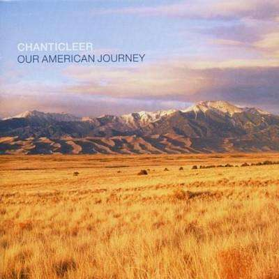 Chanticleer | Our American Journey,CD,The CD Exchange