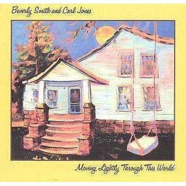 Smith, Beverly & Carl Jones | Moving Gently Through This World,CD,The CD Exchange