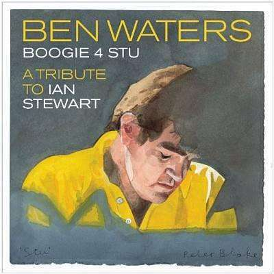 Ben Waters - Boogie 4 Stu: A Tribute To Ian Stewart - The CD Exchange