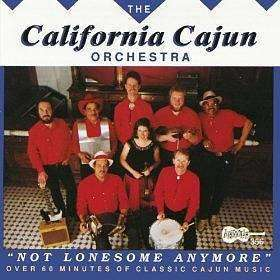 California Cajun Orchestra | Not Lonesome Anymore,CD,The CD Exchange