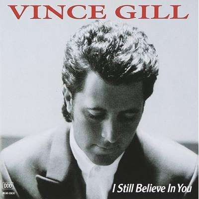 Vince Gill - I Still Believe In You - CD - The CD Exchange