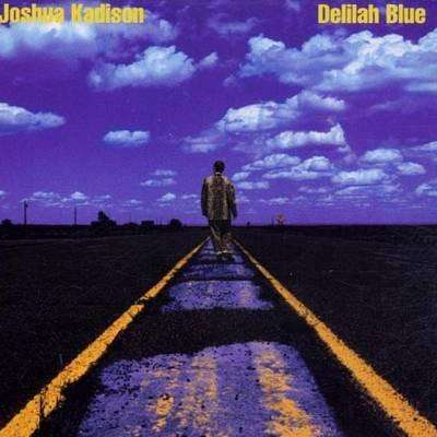 Joshua Kadison - Delilah Blue - CD - The CD Exchange