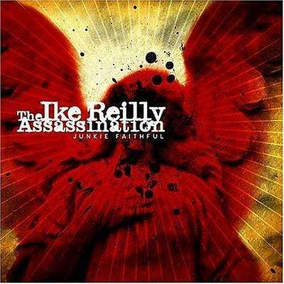 Reilly, Ike (Assassination) | Junkie Faithful,CD,The CD Exchange