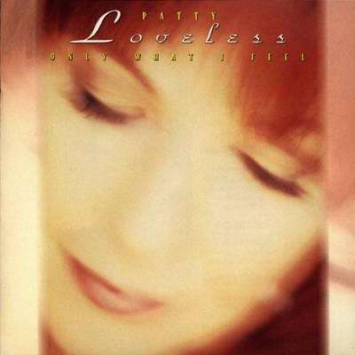 Patty Loveless - Only What I Feel - CD - The CD Exchange
