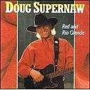 Doug Supernaw - Red And Rio Grande - CD - The CD Exchange