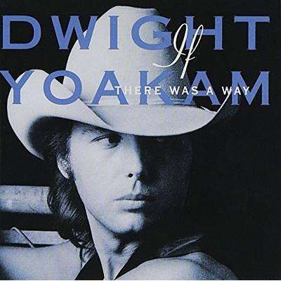 Dwight Yoakam - If There Was A Way - CD - The CD Exchange