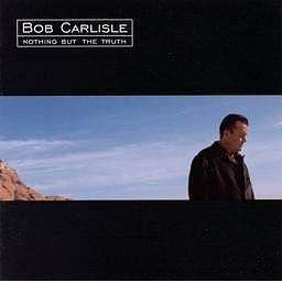 Carlisle, Bob | Nothing But The Truth,CD,The CD Exchange