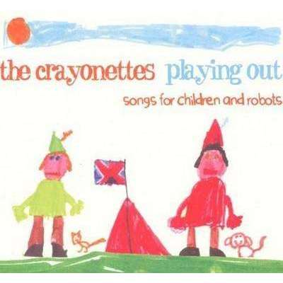 Crayonettes, The | Playing Out: Songs For Children And Robots,CD,The CD Exchange