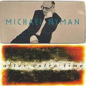 Nyman, Michael | After Extra Time,CD,The CD Exchange