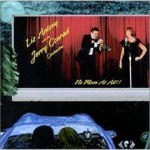 Antony, Liz w/ The Jerry Conrad Orchestra | No Moon At All!,CD,The CD Exchange