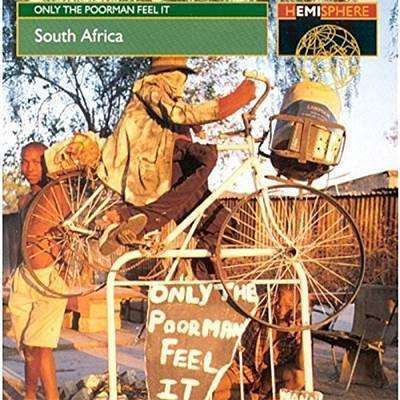 Various Artists | Only The Poorman Feel It: South Africa,CD,The CD Exchange