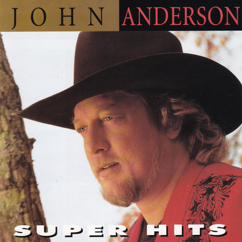 John Anderson - Super Hits - CD - The CD Exchange