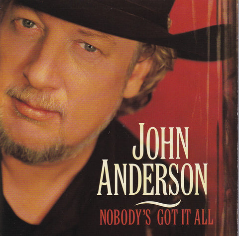 John Anderson - Nobody's Got It All - Used CD - The CD Exchange