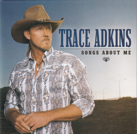 Trace Adkins - Songs About Me - Used CD - The CD Exchange