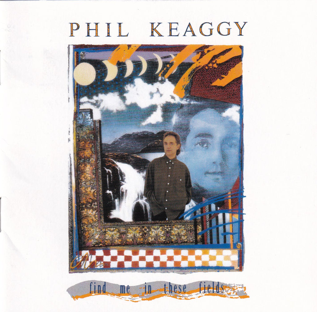 Phil Keaggy - Find Me in These Fields - CD - The CD Exchange