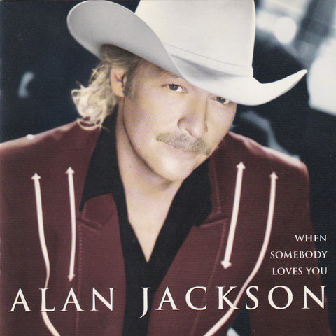 Alan Jackson - When Somebody Loves You - CD - The CD Exchange