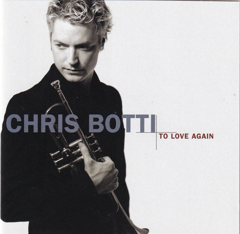 Chris Botti - To Love Again - CD - The CD Exchange