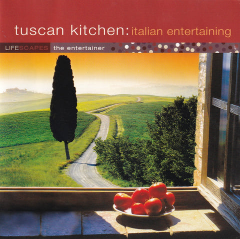 Lifescapes - The Entertainer Tuscan Kitchen: Italian Entertaining - CD - The CD Exchange