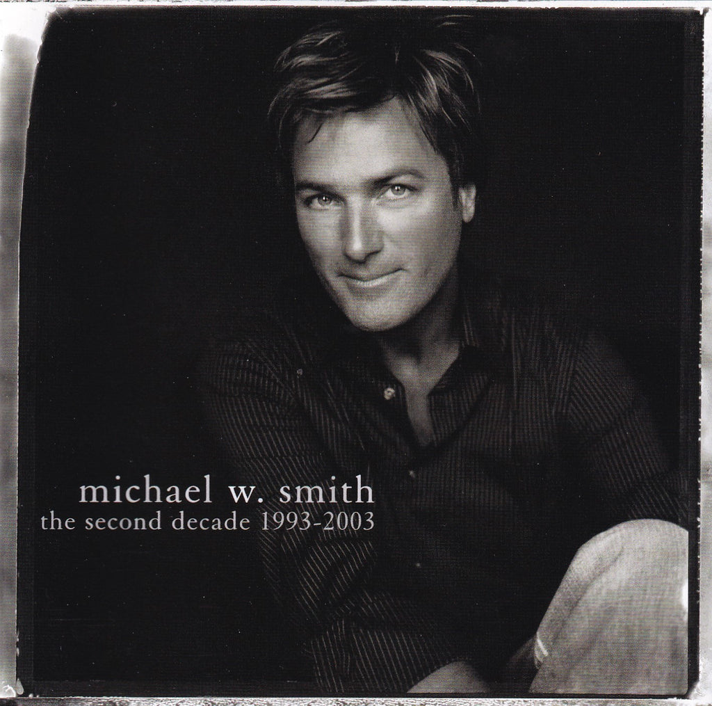 Michael W. Smith - Second Decade 1993-2003 - CD - The CD Exchange