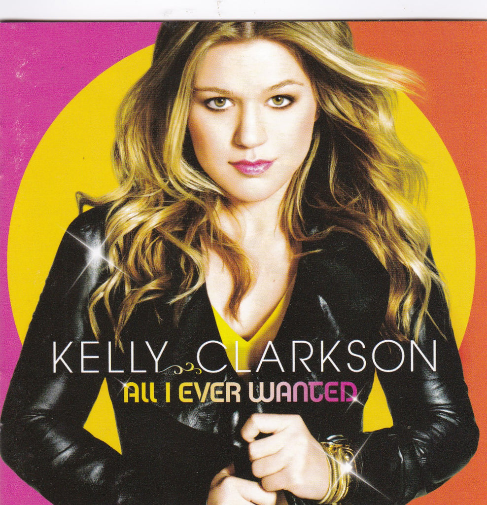 Kelly Clarkson - All I Ever Wanted - CD - The CD Exchange