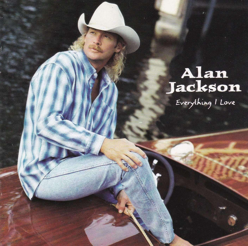 Alan Jackson - Everything I Love - Used CD - The CD Exchange