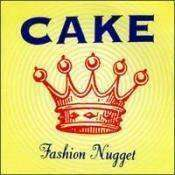 Cake - Fashion Nugget - Used CD - The CD Exchange